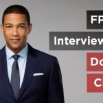FPR Interviews – CNN Anchor Don Lemon